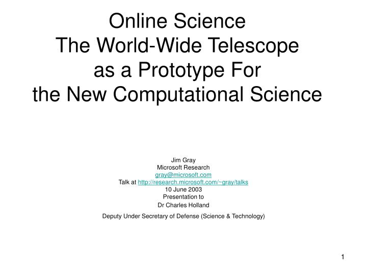 online science the world wide telescope as a prototype for the new computational science n.