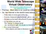 world wide telescope virtual observatory http www astro caltech edu nvoconf http www voforum org