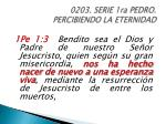 0203 serie 1ra pedro percibiendo la eternidad24