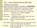 e g conversation between pui wai and her boyfriend