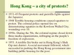 hong kong a city of protests7
