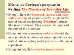 michel de certeau s purpose in writing the practice of everyday life14