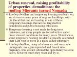 urban renewal raising profitability of properties demolitions the rooftop migrants turned nomads