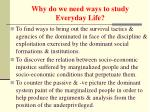 why do we need ways to study everyday life