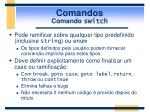comandos comando switch