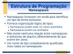 estrutura de programa o namespaces