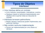 tipos de objetos interfaces