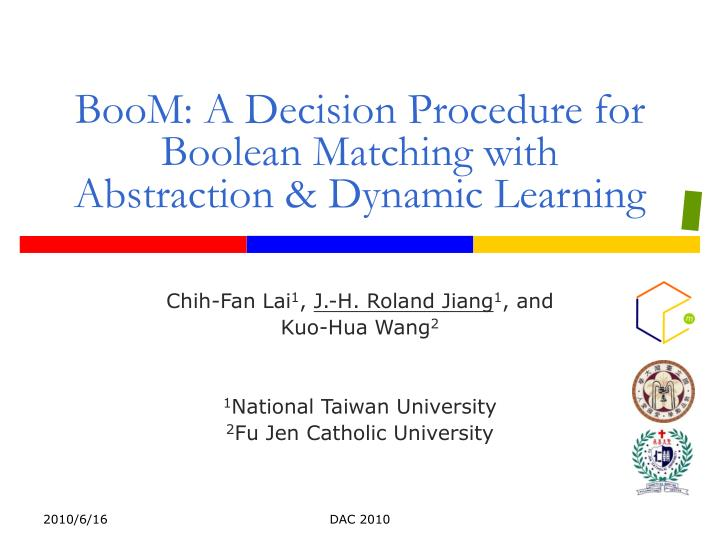 boom a decision procedure for boolean matching with abstraction dynamic learning n.