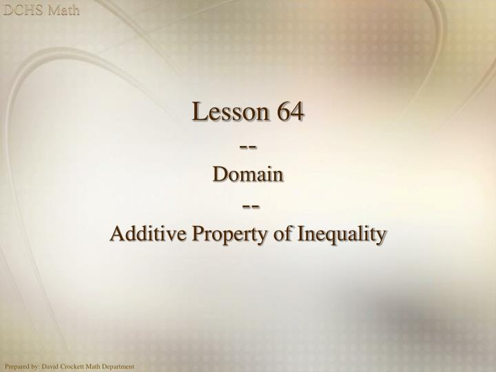 lesson 64 domain additive property of inequality n.