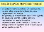ciclohexano monosustituido