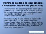 training is available to local schools consultation may be the greater need
