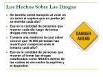 los hechos sobre las drogas