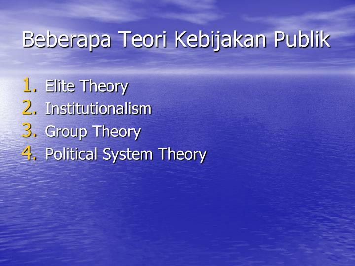 Beberapa Teori Kebijakan Publik