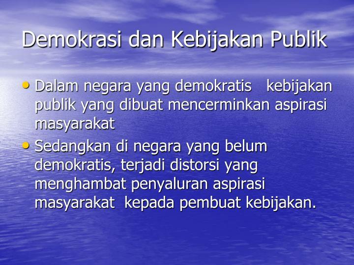 Demokrasi dan Kebijakan Publik