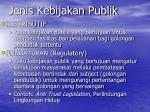jenis kebijakan publik