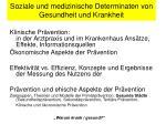 soziale und medizinische determinaten von gesundheit und krankheit7