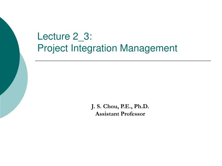 lecture 2 3 project integration management n.