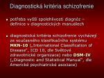 diagnostick krit ria schizofrenie