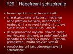f20 1 hebefrenn schizofrenie