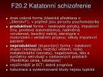 f20 2 katatonn schizofrenie