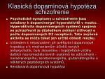 klasick dopaminov hypot za schizofrenie