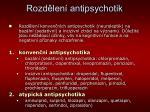 rozd len antipsychotik