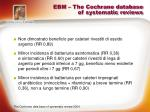 ebm the cochrane database of systematic reviews7