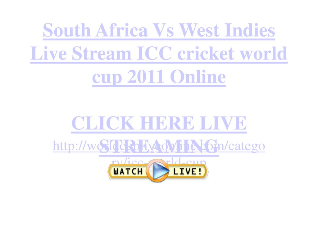 south africa vs west indies live stream icc cricket world cup 2011 online click here live streaming l.