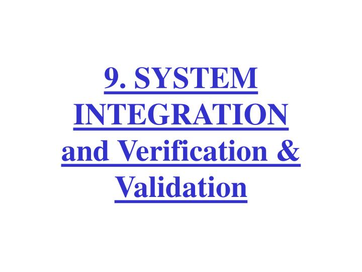 9 system integration and verification validation
