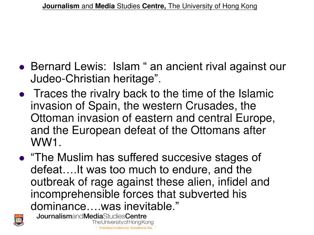 "Bernard Lewis:  Islam "" an ancient rival against our Judeo-Christian heritage""."