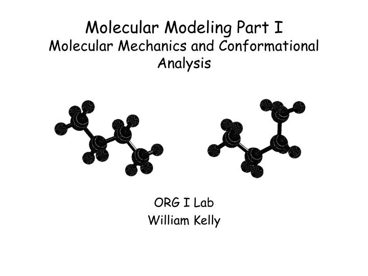 molecular modeling part i molecular mechanics and conformational analysis n.