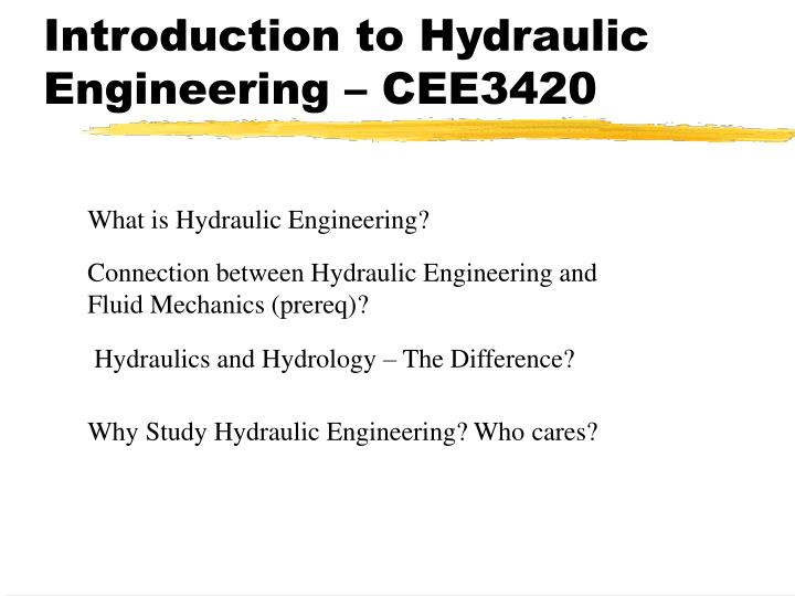 introduction to hydraulic engineering cee3420 n.