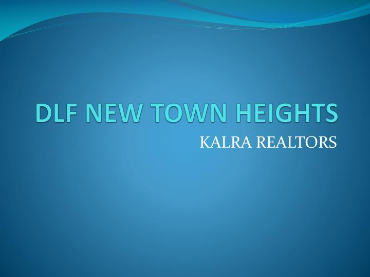 dlf new town heights n.