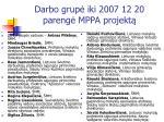 darbo grup iki 2007 12 20 pareng mppa projekt