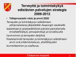 terveytt ja toimintakyky edist vien palvelujen strategia 2009 2012