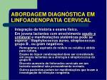 abordagem diagn stica em linfoadenopatia cervical