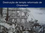 destrui o de templo reformado de charenton