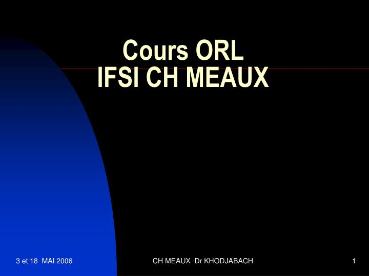 cours orl ifsi ch meaux n.