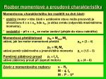 rozbor momentov a proudov charakteristiky1
