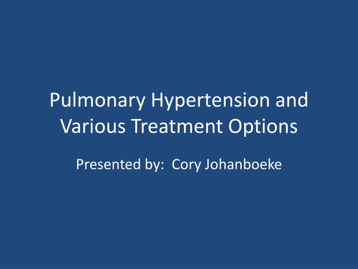 pulmonary hypertension and various treatment options n.
