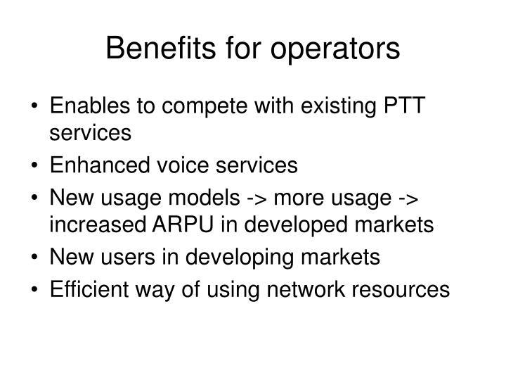 Benefits for operators