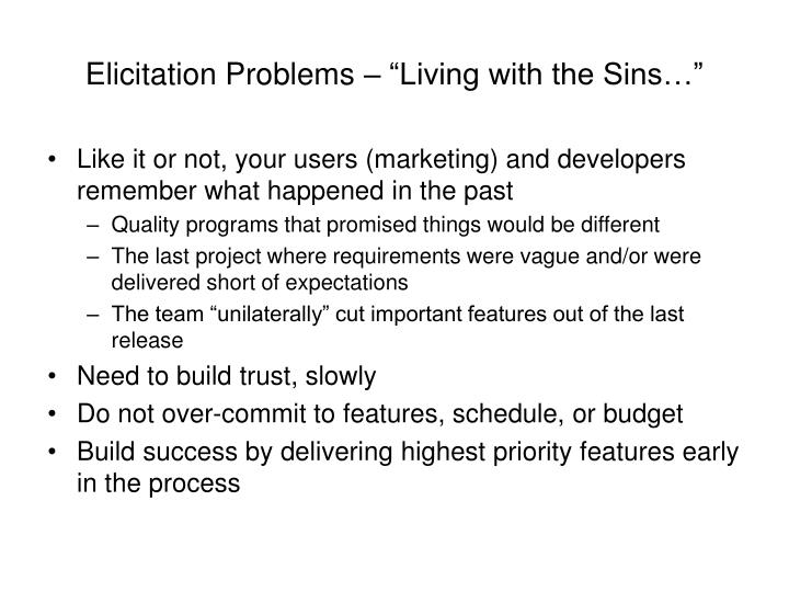 """Elicitation Problems – """"Living with the Sins…"""""""