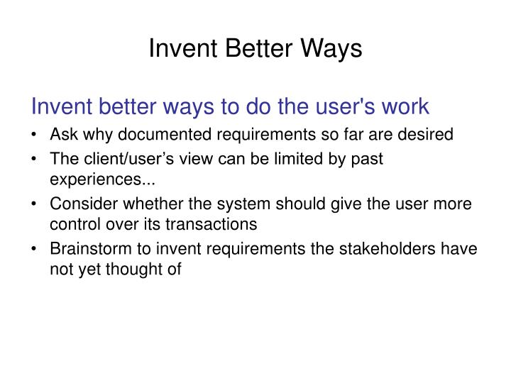 Invent Better Ways