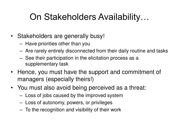 On Stakeholders Availability…