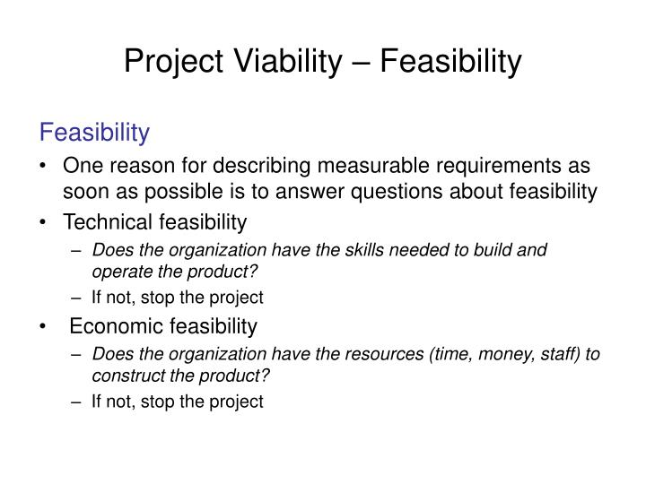 Project Viability – Feasibility