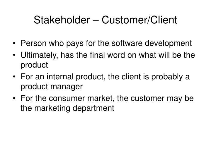 Stakeholder – Customer/Client