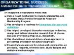 organizational success a model system for translational research