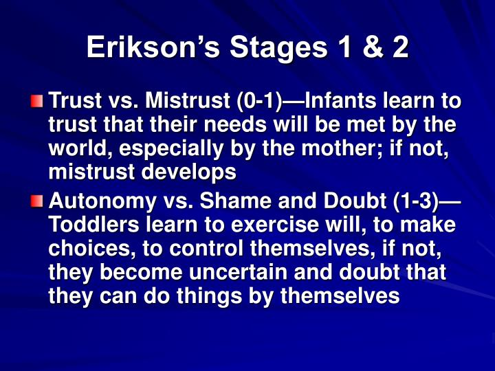 Erikson's Stages 1 & 2