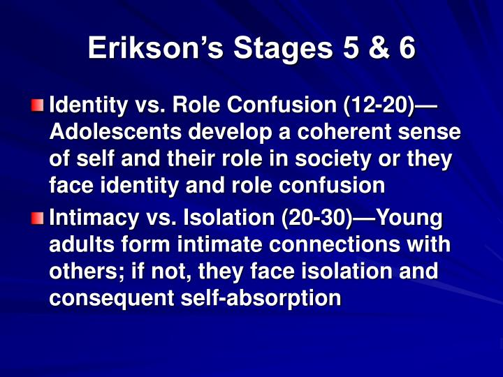 Erikson's Stages 5 & 6