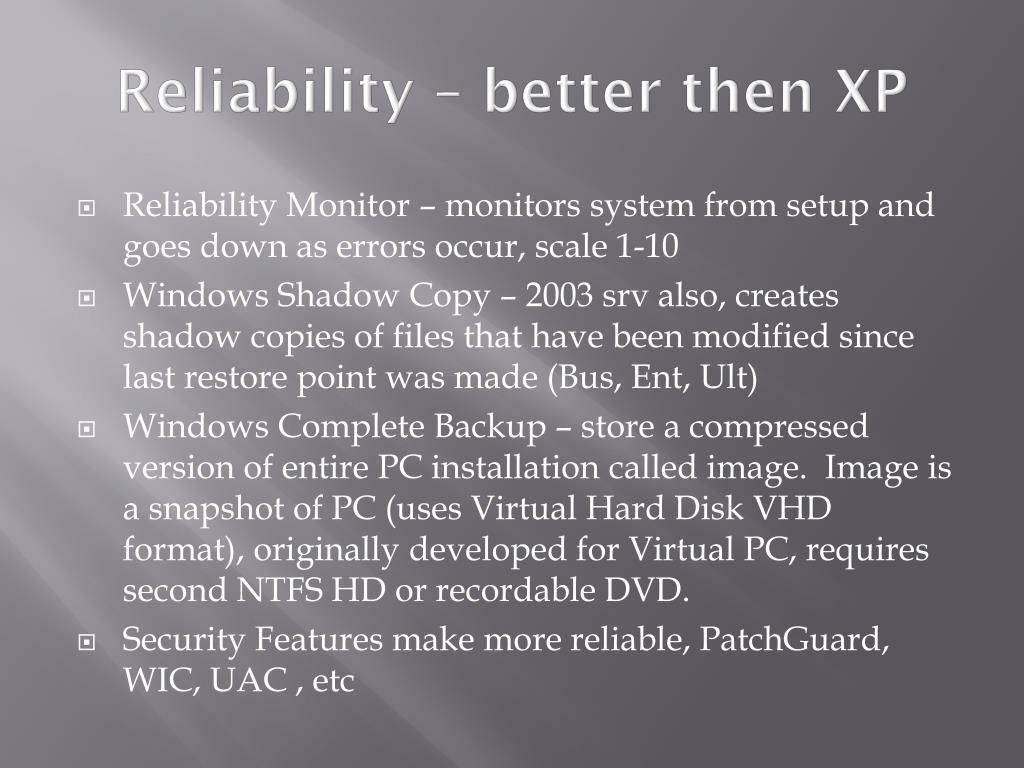 Reliability – better then XP